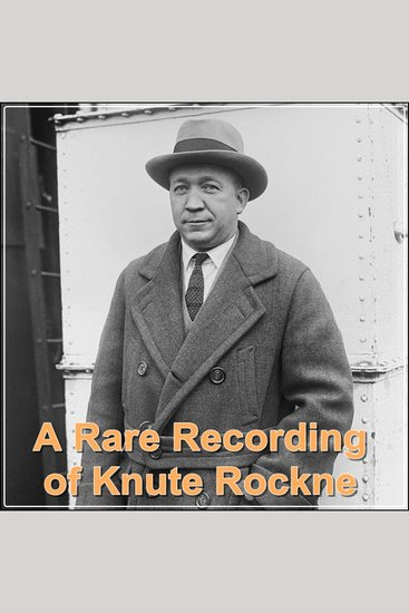 A Rare Recording of Knute Rockne - cover