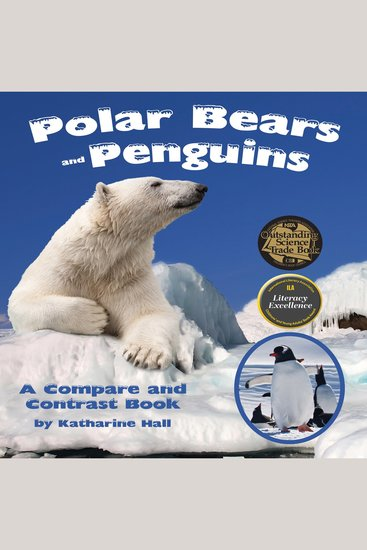 Polar Bears and Penguins: A Compare and Contrast Book - cover