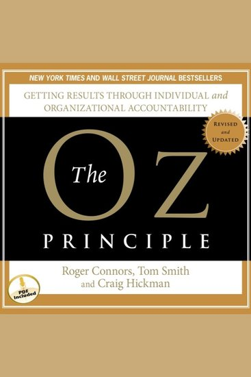 The Oz Principle - Getting Results Through Individual and Organizational Accountability - cover