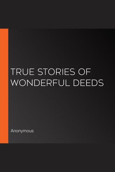 True Stories of Wonderful Deeds - cover