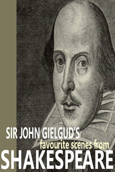 Sir John Gielgud's Favourite Scenes from Shakespeare - cover