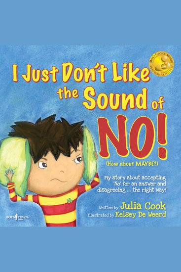 """I Just Don't Like the Sound of No! - My Story About Accepting 'no"""" for an Answer and Disagreeing the Right Way! - cover"""