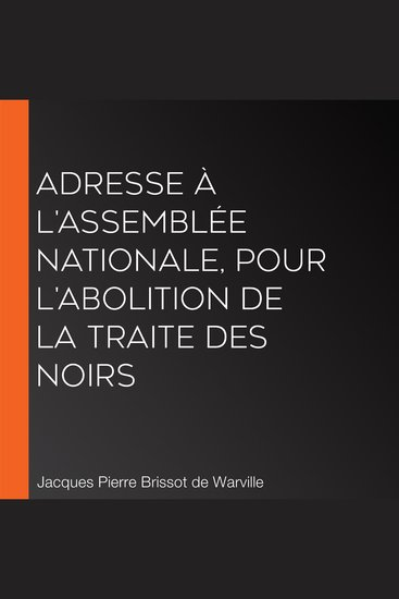 Adresse à l'Assemblée nationale pour l'abolition de la traite des Noirs - cover