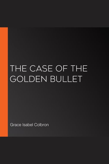 The Case of the Golden Bullet - cover