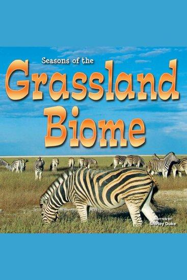 Seasons of the Grassland Biome - Biomes - cover