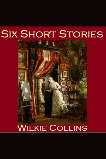 Six Short Stories - The Best of Wilkie Collins - cover