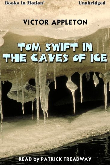 Tom Swift In The Caves of Ice - cover