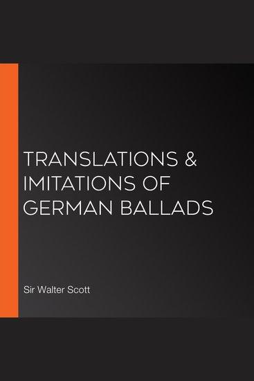 Translations & Imitations of German Ballads - cover