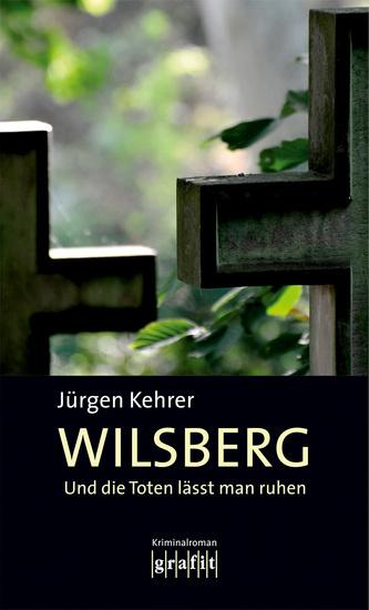 Und die Toten lässt man ruhen - Wilsbergs erster Fall - cover
