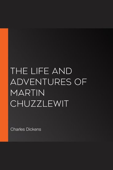 The Life and Adventures of Martin Chuzzlewit - cover