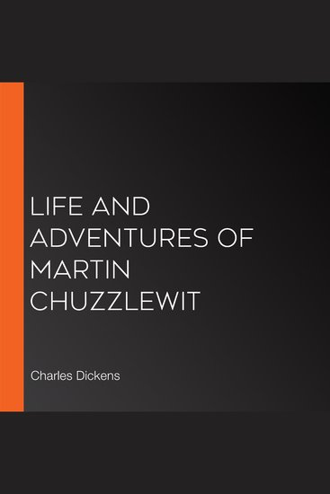 Life and Adventures of Martin Chuzzlewit - cover