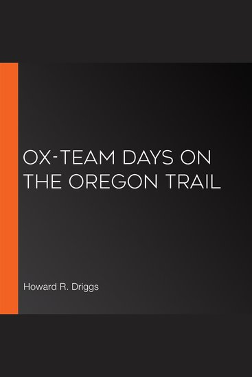 Ox-Team Days on the Oregon Trail - cover
