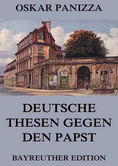 Deutsche Thesen gegen den Papst - Erweiterte Ausgabe - cover