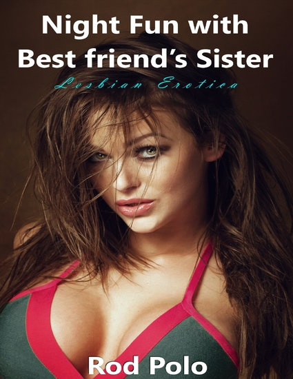 Night Fun With Best Friend's Sister (Lesbian Erotica) - cover