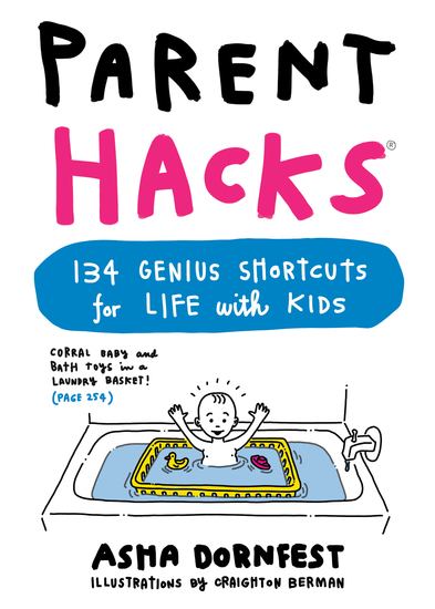 Parent Hacks - 134 Genius Shortcuts for Life with Kids - cover