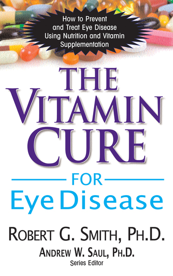 The Vitamin Cure for Eye Disease - How to Prevent and Treat Eye Disease Using Nutrition and Vitamin Supplementation - cover