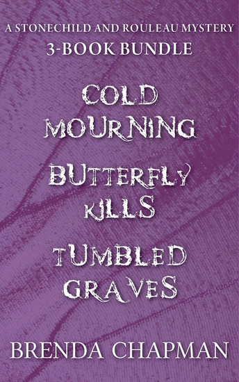 Stonechild and Rouleau Mysteries 3-Book Bundle - Tumbled Graves Butterfly Kills Cold Mourning - cover