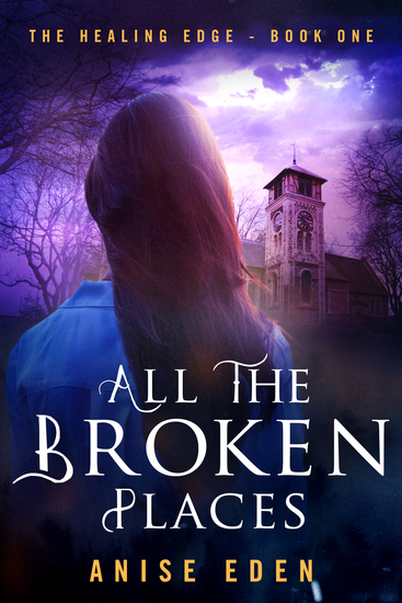 All the Broken Places - The Healing Edge - Book One - cover