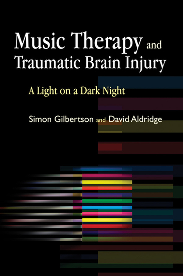 Music Therapy and Traumatic Brain Injury - A Light on a Dark Night - cover