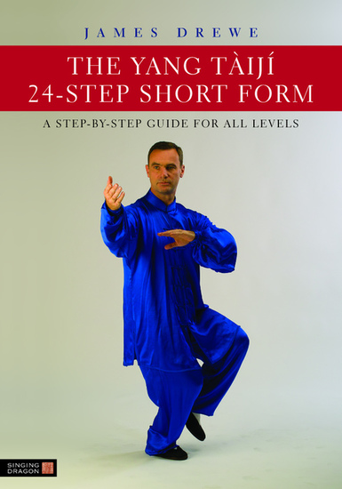 The Yang Tàijí 24-Step Short Form - A Step-by-Step Guide for all Levels - cover