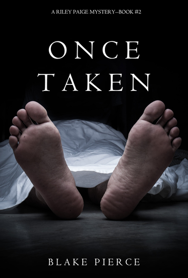 Once Taken (a Riley Paige Mystery--Book #2) - cover
