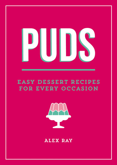 Puds - Easy Dessert Recipes for Every Occasion - cover