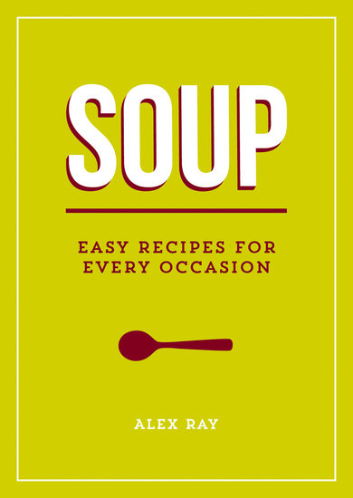 Soup - Easy Recipes for Every Occasion - cover