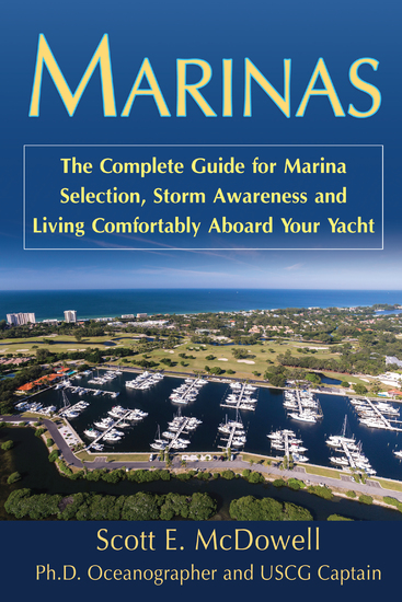 Marinas - The Complete Guide for Marina Selection Storm Awareness and Living Comfortably Aboard Your Yacht - cover