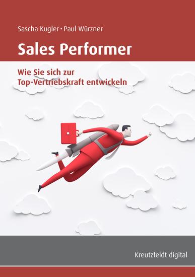 Sales Performer - Wie Sie sich zur Top-Vertriebskraft entwickeln - cover