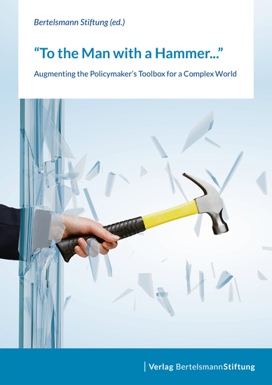 To the Man with a Hammer - Augmenting the Policymaker's Toolbox for a Complex World - cover