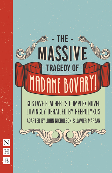 Massive Tragedy of Madame Bovary (NHB Modern Plays) - cover