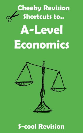 A level Economics Revision - Cheeky Revision Shortcuts - cover