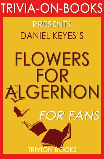 Flowers for Algernon by Daniel Keyes (Trivia-On-Books) - cover
