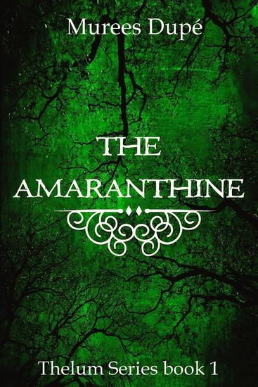 The Amaranthine - Thelum Series #1 - cover