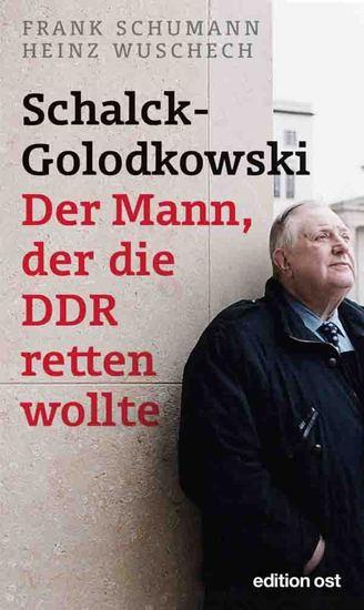 Schalck-Golodkowski: Der Mann der die DDR retten wollte - cover
