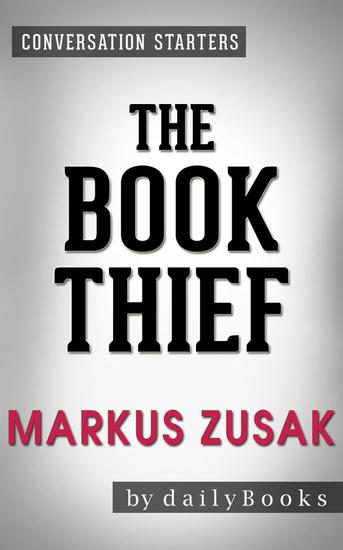 The Book Thief: A Novel by Markus Zusak | Conversation Starters - cover