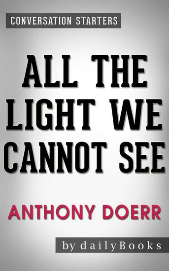 All the Light We Cannot See: A Novel by Anthony Doerr | Conversation Starters - cover