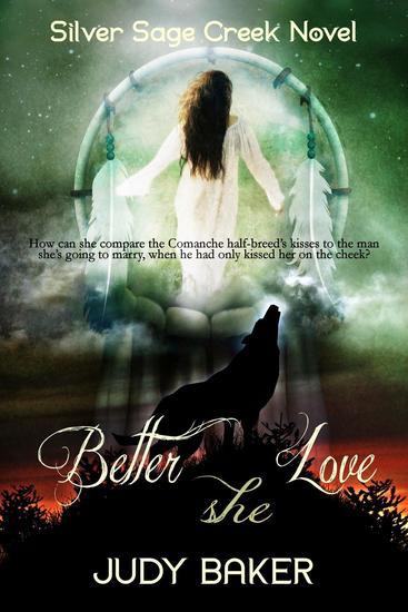 Better She Love - Silver Sage Creek Novels #3 - cover