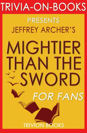 Mightier Than the Sword: The Clifton Chronicles A Novel By Jeffrey Archer (Trivia-On-Books) - cover