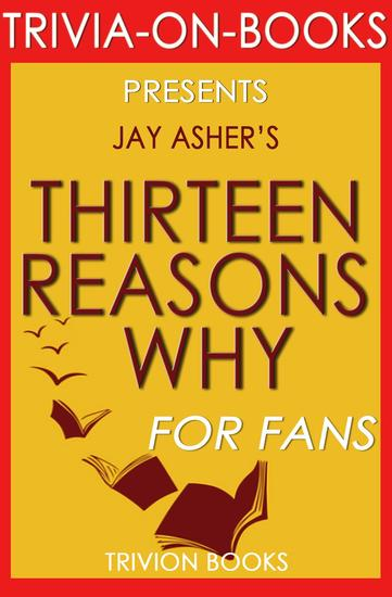 Thirteen Reasons Why by Jay Asher (Trivia-On-Books) - cover