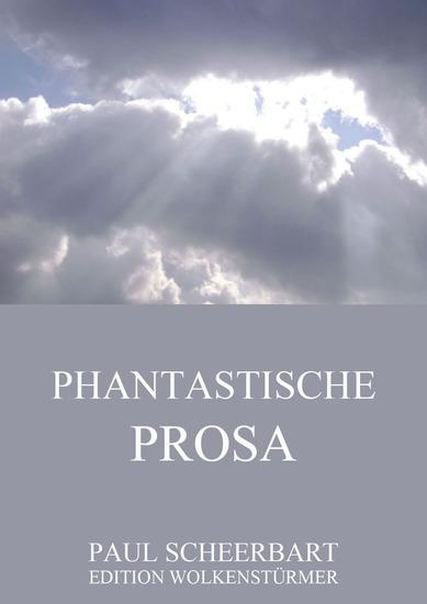 Phantastische Prosa - Erweiterte Ausgabe - cover