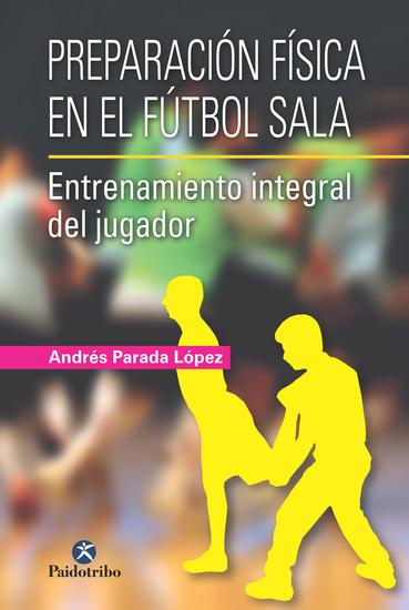 Preparación física en el fútbol sala - Entrenamiento integral del jugador - cover