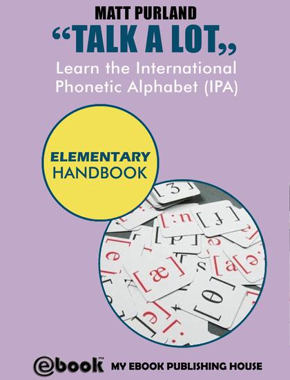 Talk A Lot - Learn the International Phonetic Alphabet (IPA) Elementary Handbook - cover