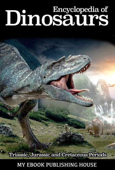 Encyclopedia of Dinosaurs: Triassic Jurassic and Cretaceous Periods - cover