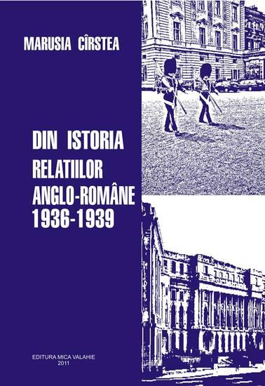Din istoria relațiilor anglo-romane 1936-1939 - cover