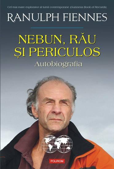 Nebun rău şi periculos Autobiografia - cover