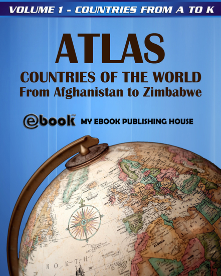 Atlas: Countries of the World From Afghanistan to Zimbabwe - Volume 1 - Countries from A to K - cover