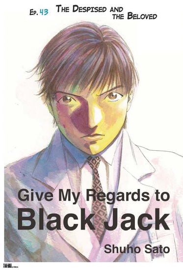 Give My Regards to Black Jack - Ep43 The Despised and The Beloved (English version) - cover
