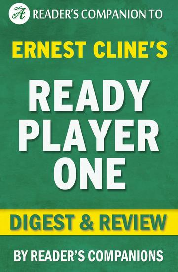 Ready Player One by Ernest Cline | Digest & Review - cover