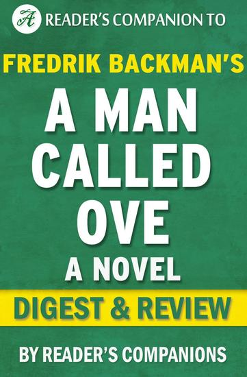 A Man Called Ove: A Novel By Fredrik Backman | Digest & Review - cover